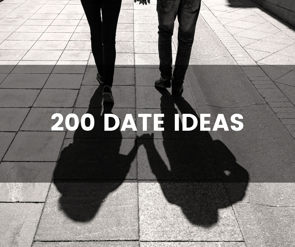 Here We Have A List Of 200 Date Ideas So Many That Im Sure Youll Be Able To Find The Perfect You Are Looking For Whether Youve Been Married 20