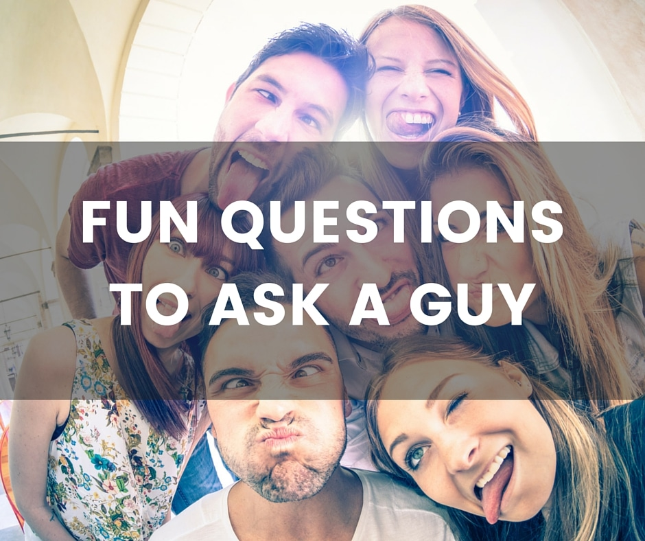 List of question to ask a guy