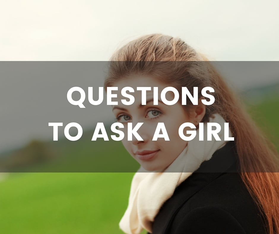 What do you ask a girl