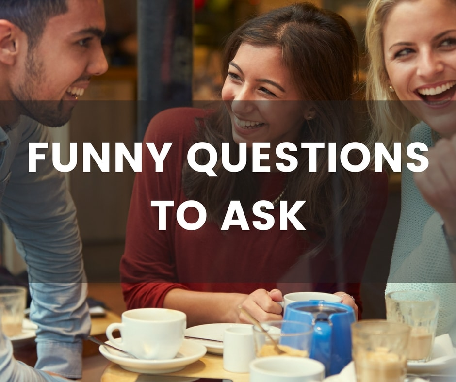 Funny first date questions to ask a woman