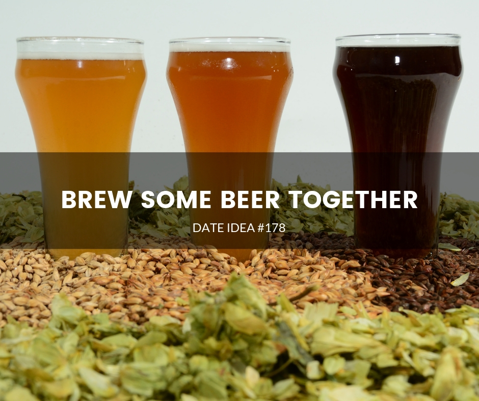 Date idea 178 Brew some beer together