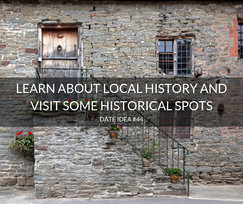 Date idea 44 Learn about local history