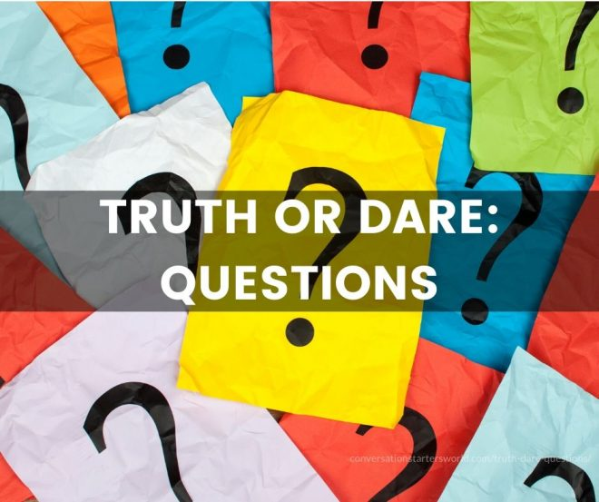 Truth or Dare: Questions